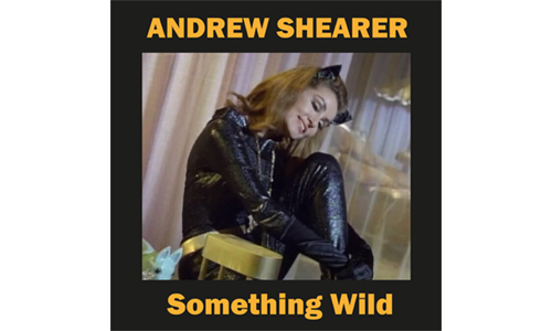 Something Wild Andrew Shearer